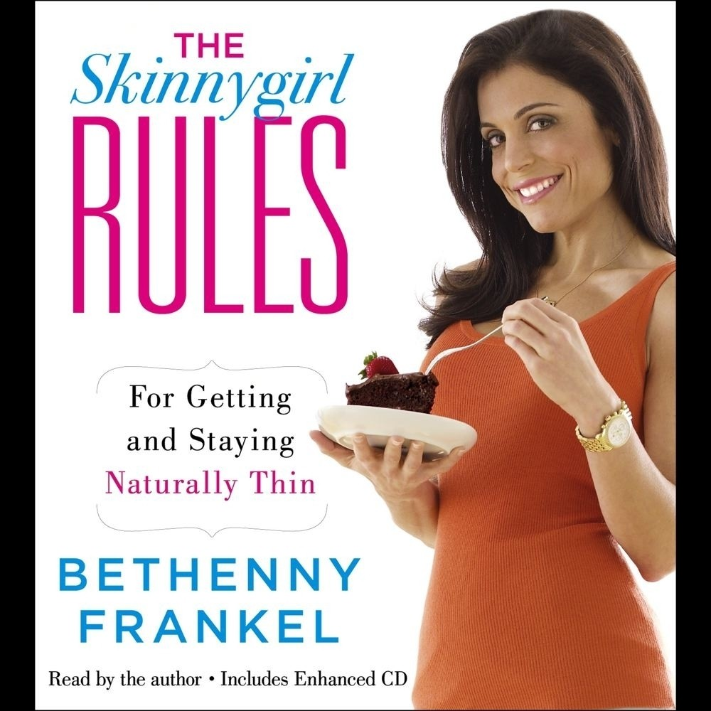 Printable The Skinnygirl Rules: For Getting and Staying Naturally Thin Audiobook Cover Art