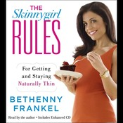 The Skinnygirl Rules: For Getting and Staying Naturally Thin Audiobook, by Bethenny Frankel