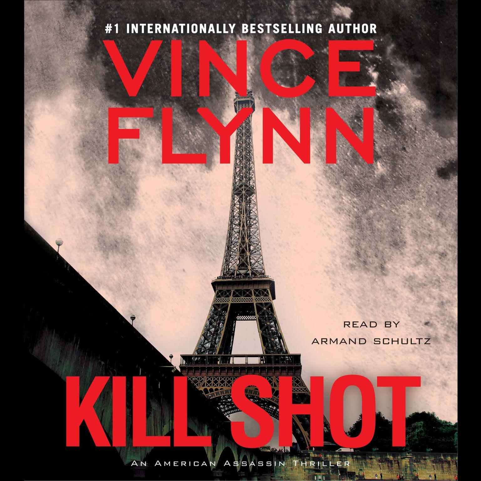 Kill Shot (Abridged): An American Assassin Thriller Audiobook, by Vince Flynn