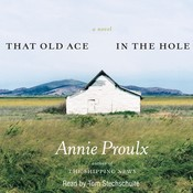 That Old Ace in the Hole, by Annie Proulx