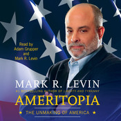 Ameritopia: The Unmaking of America Audiobook, by Mark R. Levin