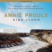 Bird Cloud, by Annie Proulx