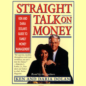 Straight Talk on Money: Ken and Darla Dolans Guide to Family Money Management Audiobook, by Ken Dolan, Daria Dolan