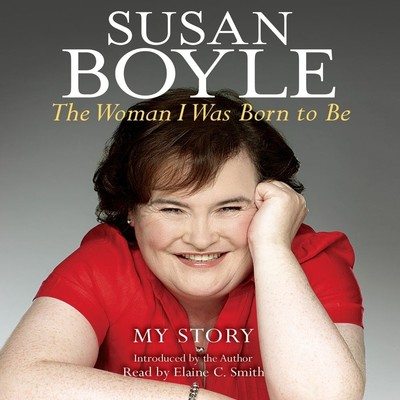 The Woman I Was Born to Be: My Story Audiobook, by Susan Boyle