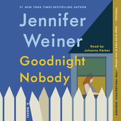 Goodnight Nobody Audiobook, by Jennifer Weiner