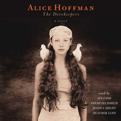 The Dovekeepers: A Novel Audiobook, by Alice Hoffman