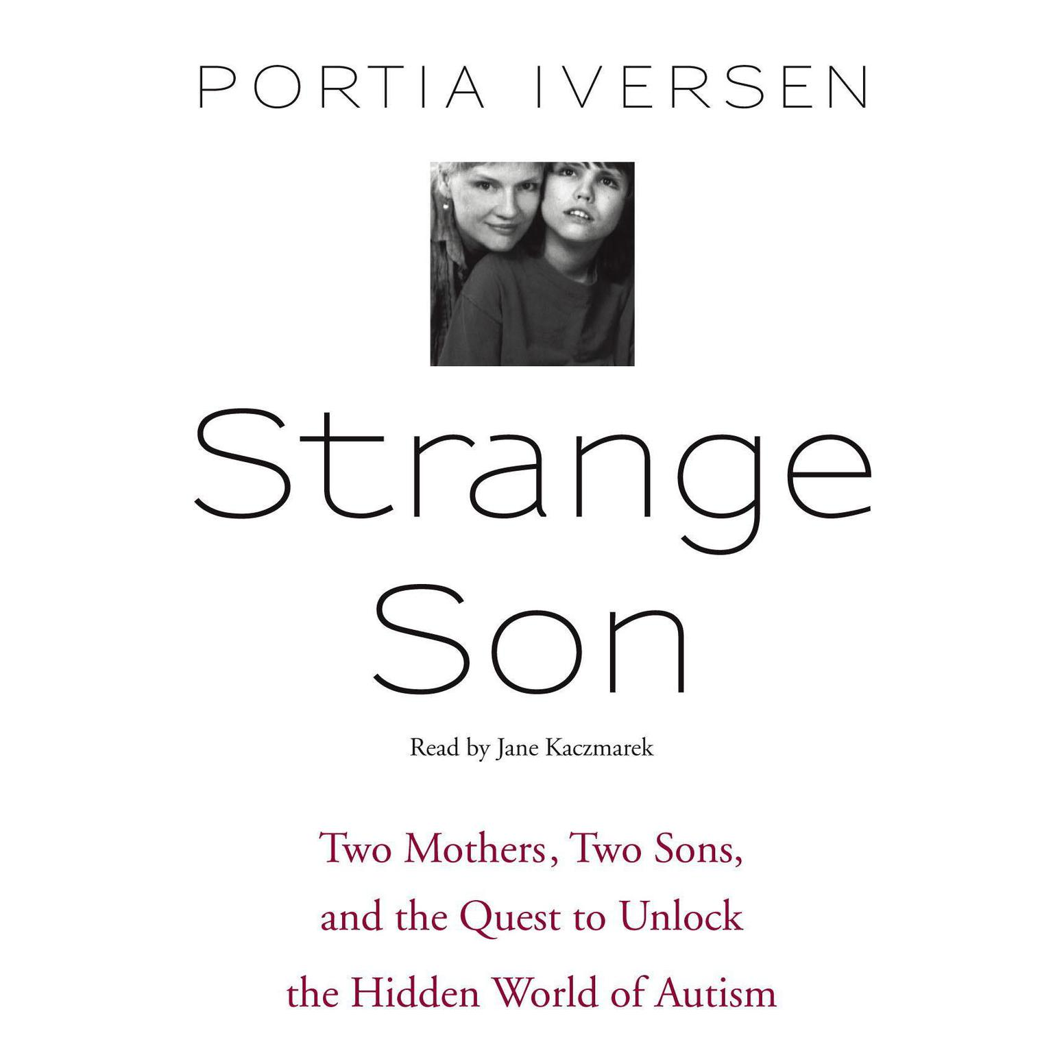 Printable Strange Son: Two Mothers, Two Sons, and the Quest to Unlock the Hidden World of Autism Audiobook Cover Art
