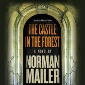 The Castle in the Forest, by Norman Mailer