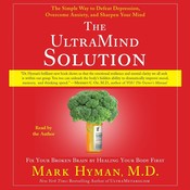 The UltraMind Solution: Fix Your Broken Brain by Healing Your Body First Audiobook, by Mark Hyman