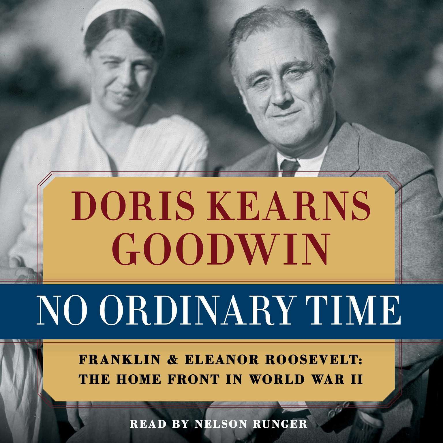 Printable No Ordinary Time: Franklin and Eleanor Roosevelt: The Home Front in World War II Audiobook Cover Art