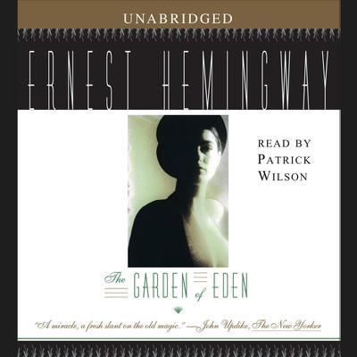 The Garden of Eden Audiobook, by Ernest Hemingway
