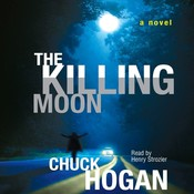 The Killing Moon: A Novel Audiobook, by Chuck Hogan