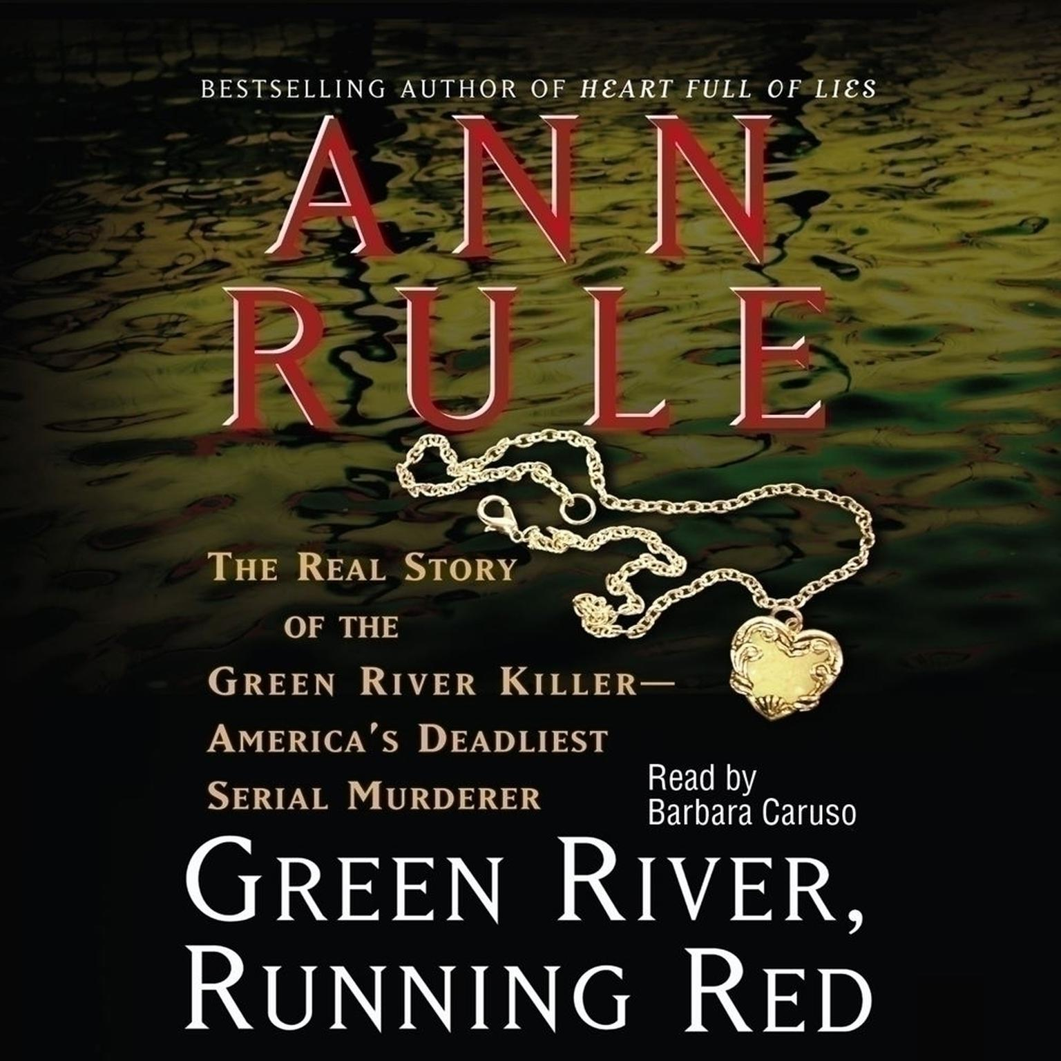 Printable Green River, Running Red: The Real Story of the Green River Killer, America's Deadliest Serial Murderer Audiobook Cover Art
