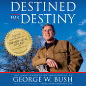 Destined for Destiny: The Unauthorized Autobiography of George W. Bush Audiobook, by Scott Dikkers, Peter Hilleren