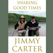 Sharing Good Times Audiobook, by Jimmy Carter