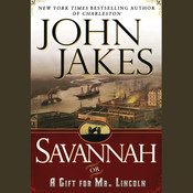 Savannah: Or a Gift for Mr. Lincoln Audiobook, by John Jakes