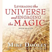 Leveraging the Universe and Engaging the Magic Audiobook, by Mike Dooley
