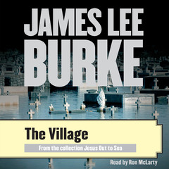 The Village Audiobook, by James Lee Burke