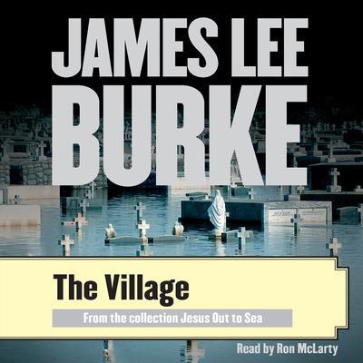 The Village Audiobook, by James Lee Burke