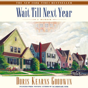Wait Till Next Year: A Memoir Audiobook, by Doris Kearns Goodwin