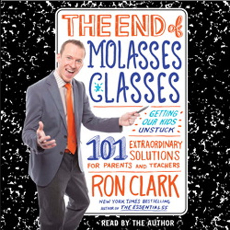 Printable The End of Molasses Classes: Getting Our Kids Unstuck--101 Extraordinary Solutions for Parents and Teachers Audiobook Cover Art