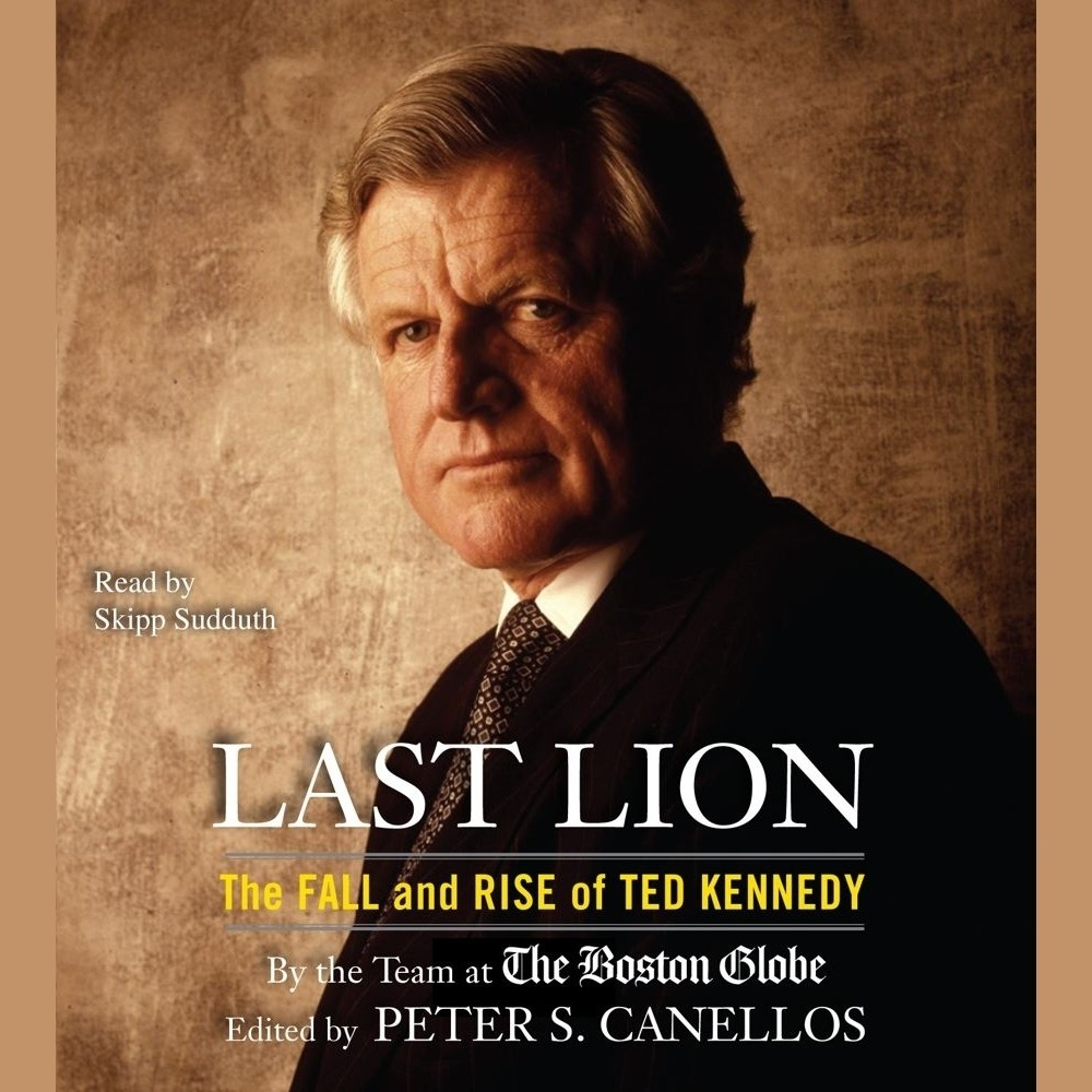 Printable Last Lion: The Fall and Rise of Ted Kennedy Audiobook Cover Art