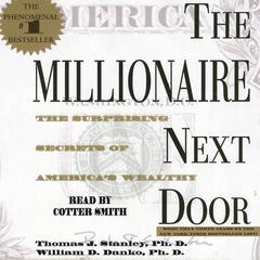 The Millionaire Next Door: The Surprising Secrets of America's Wealth Audiobook, by Thomas J. Stanley, William D. Danko