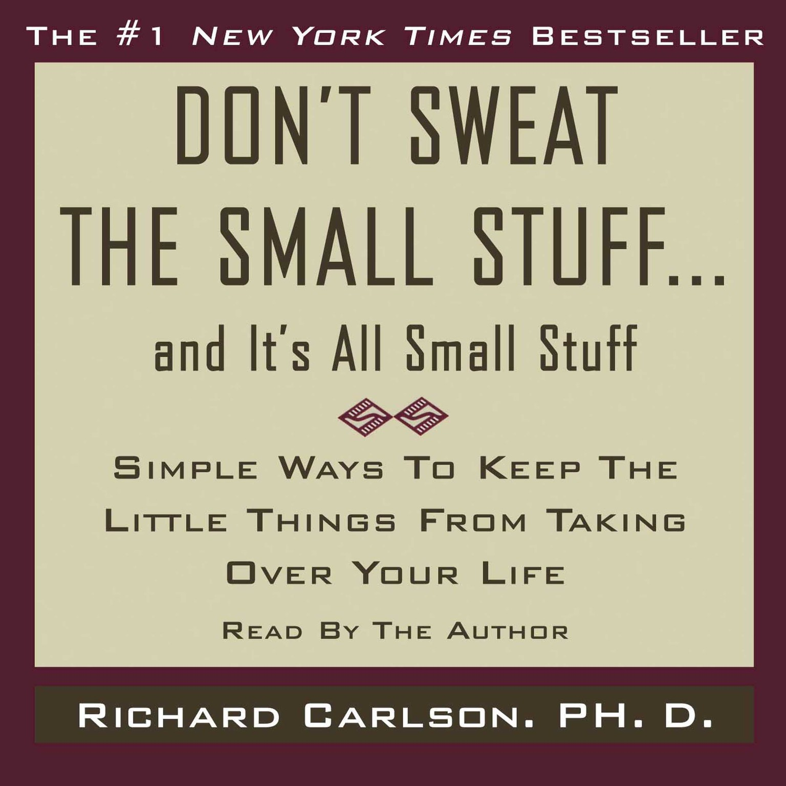 Printable Don't Sweat the Small Stuff…and It's All Small Stuff: Simple Things to Keep the Little Things from Taking Over Your Life Audiobook Cover Art