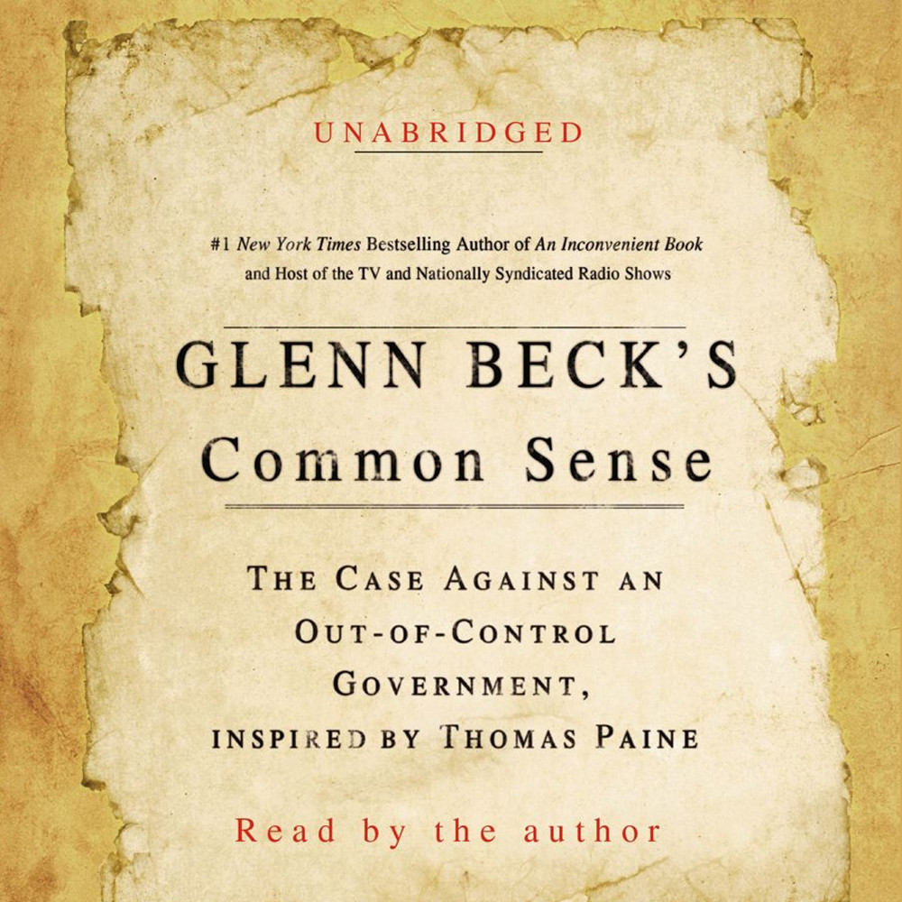 Printable Glenn Beck's Common Sense: The Case Against an Ouf-of-Control Government, Inspired by Thomas Paine Audiobook Cover Art