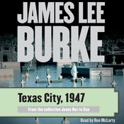 Texas City, 1947 Audiobook, by James Lee Burke