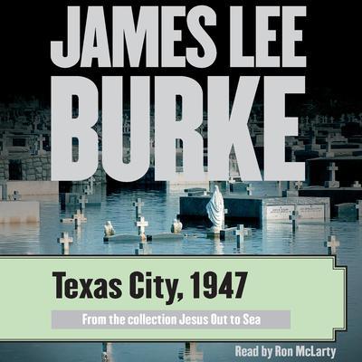 Texas City, 1947 Audiobook, by James Lee Burke