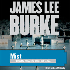 Mist Audiobook, by James Lee Burke