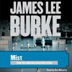 Mist Audiobook, by James Lee Burke
