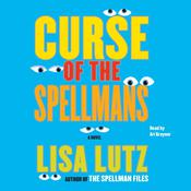 Curse of the Spellmans: A Novel Audiobook, by Lisa Lutz