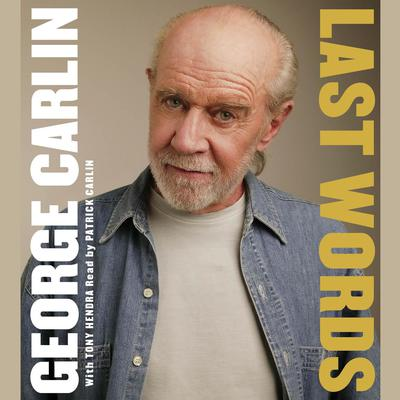 Last Words: A Memoir Audiobook, by George Carlin