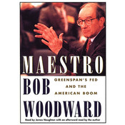 Maestro: Greenspan's Fed And The American Boom, by Bob Woodward