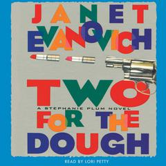 Two for the Dough: A Stephanie Plum Novel Audiobook, by Janet Evanovich