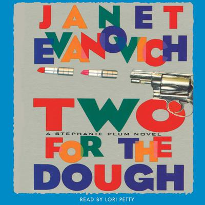 Two for the Dough (Abridged): A Stephanie Plum Novel Audiobook, by Janet Evanovich