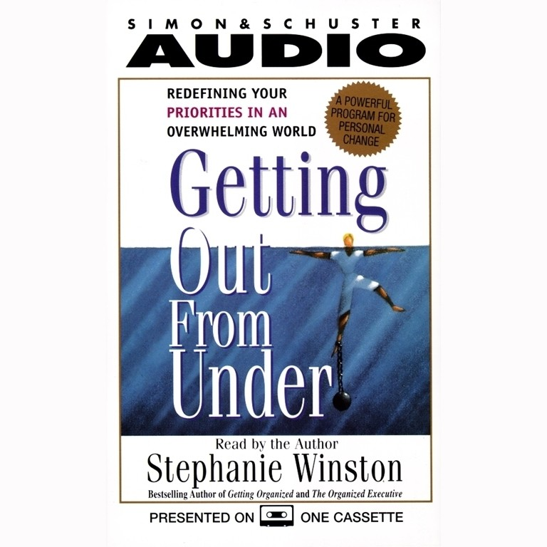 Printable Getting Out from Under: Redefining Your Priorities in an Overwhelming World: A Powerful Program for Personal Change Audiobook Cover Art