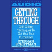 Getting Through: Cold Calling Techniques to Get Your Foot in the Door Audiobook, by Stephan Schiffman