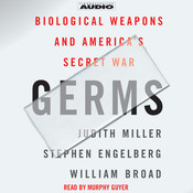 Germs: Biological Weapons and Americas Secret War Audiobook, by Judith Miller, Stephen Engelberg, William Broad
