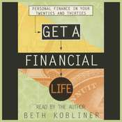 Get A Financial Life: Personal Finance in Your Twenties and Thirties Audiobook, by Beth Kobliner