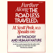 Further along the Road Less Traveled: Mythology and Human Nature, by M. Scott Peck