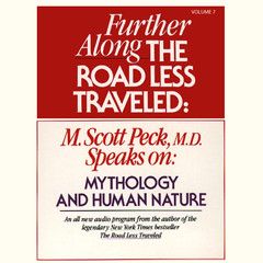 Further along the Road Less Traveled: Mythology and Human Nature Audiobook, by M. Scott Peck