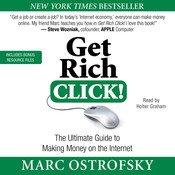 Get Rich Click!: The Ultimate Guide to Making Money on the Internet Audiobook, by Marc Ostrofsky