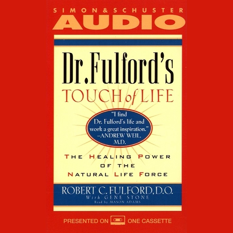 Printable Dr. Fulford's Touch of Life: The Healing Power of the Natural Life Force Audiobook Cover Art