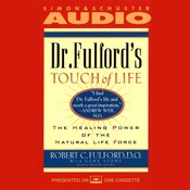 Dr. Fulfords Touch of Life: The Healing Power of the Natural Life Force Audiobook, by Dr. Robert Fulford