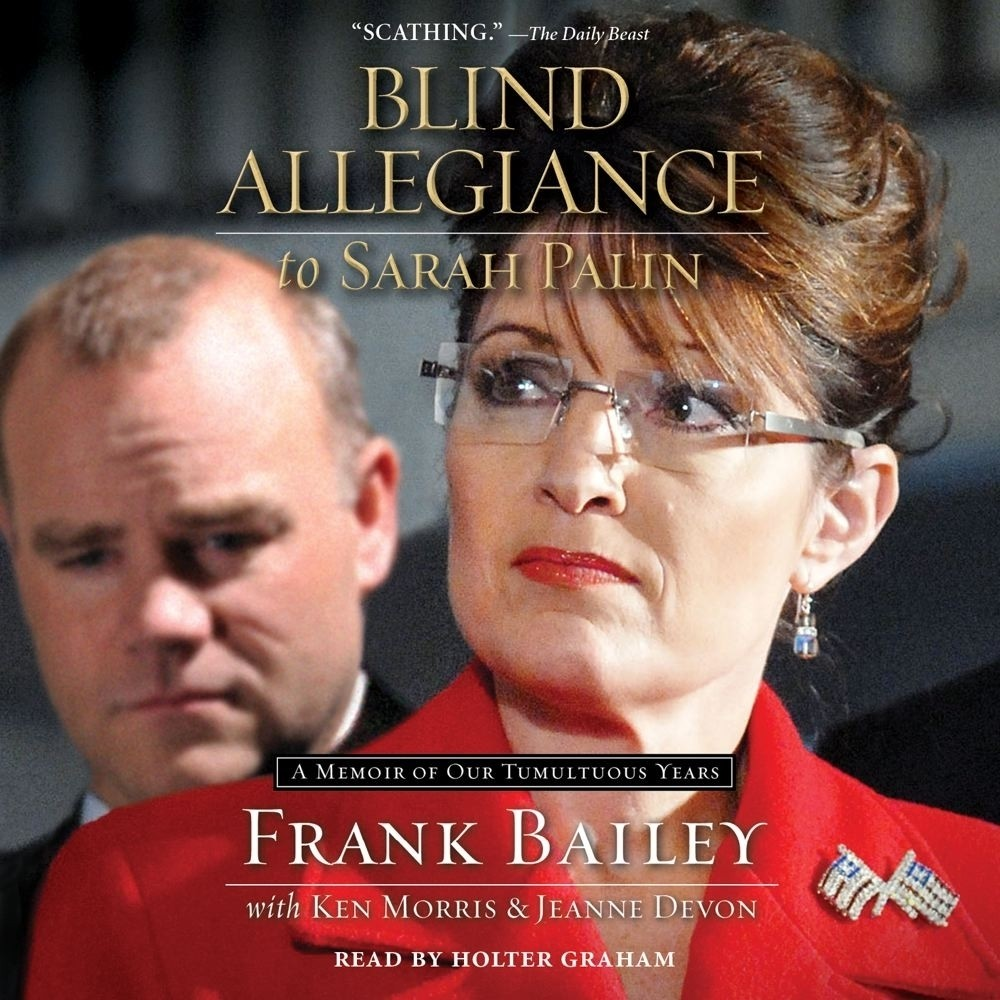 Printable Blind Allegiance to Sarah Palin: A Memoir of Our Tumultuous Years Audiobook Cover Art