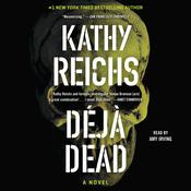 Deja Dead: A Novel Audiobook, by Kathy Reichs