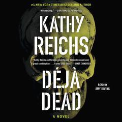 Deja Dead: A Novel Audiobook, by Kathy Reichs